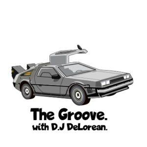 The Groove with DJ Delorean
